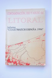 Contaminación, uso y abuso del litoral. Coastwatch 1994