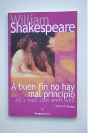 A buen fin no hay mal principio   All's well that ends well